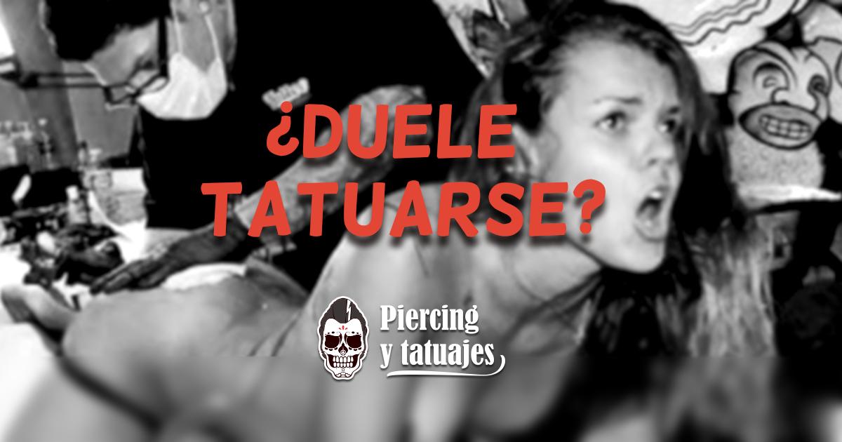 Cuánto Duele Tatuarse La Pregunta Que Todos Nos Hemos Hecho